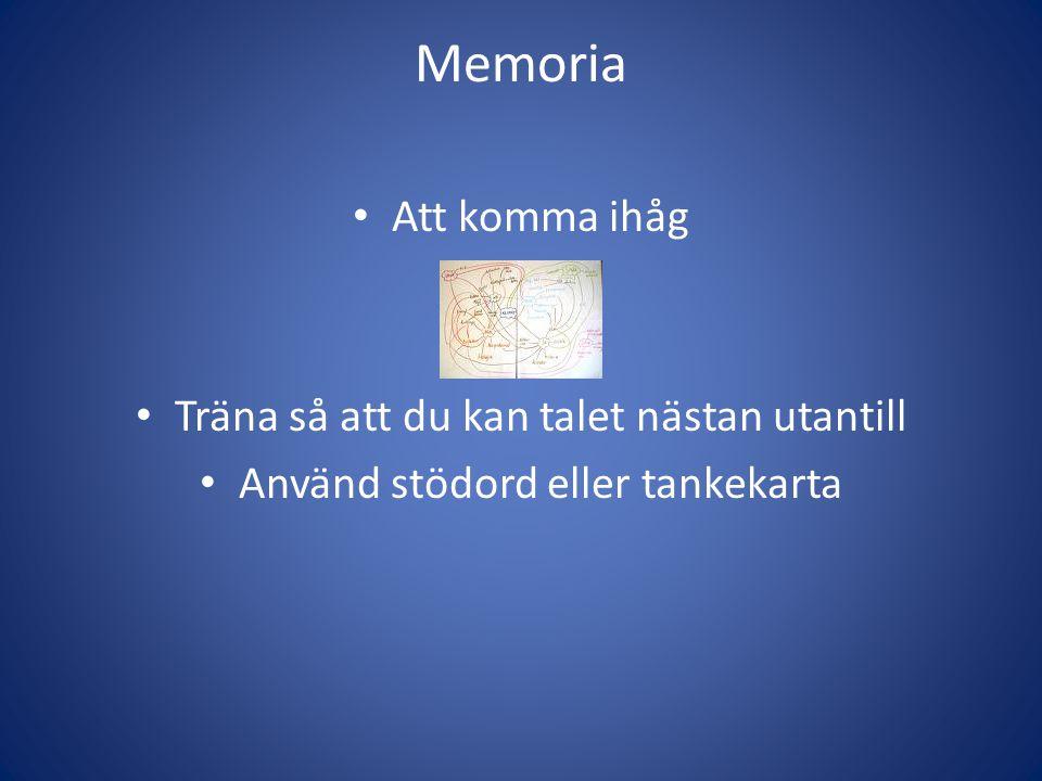 Memoria Att komma ihåg Träna så att du kan talet nästan utantill Använd stödord eller tankekarta