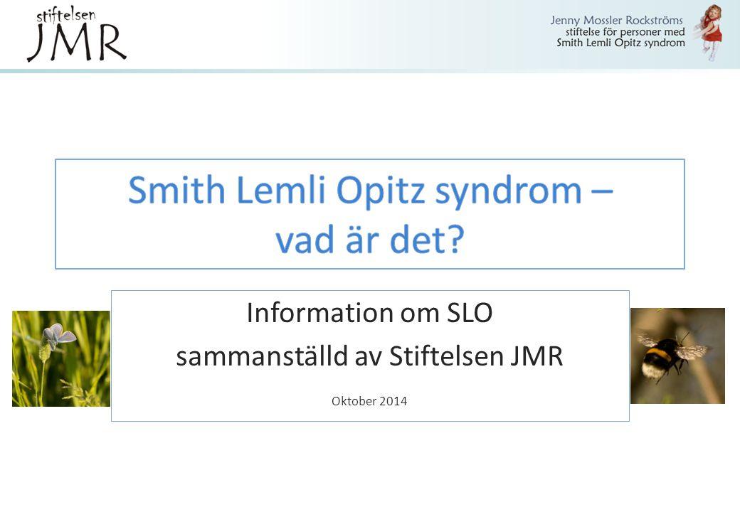 Information om SLO sammanställd av Stiftelsen JMR Oktober 2014