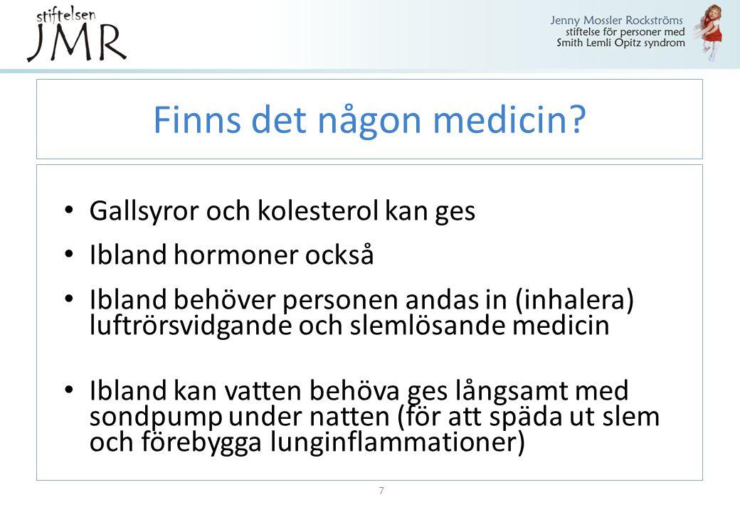Finns det någon medicin? Gallsyror och kolesterol kan ges Ibland hormoner också Ibland behöver personen andas in (inhalera) luftrörsvidgande och sleml
