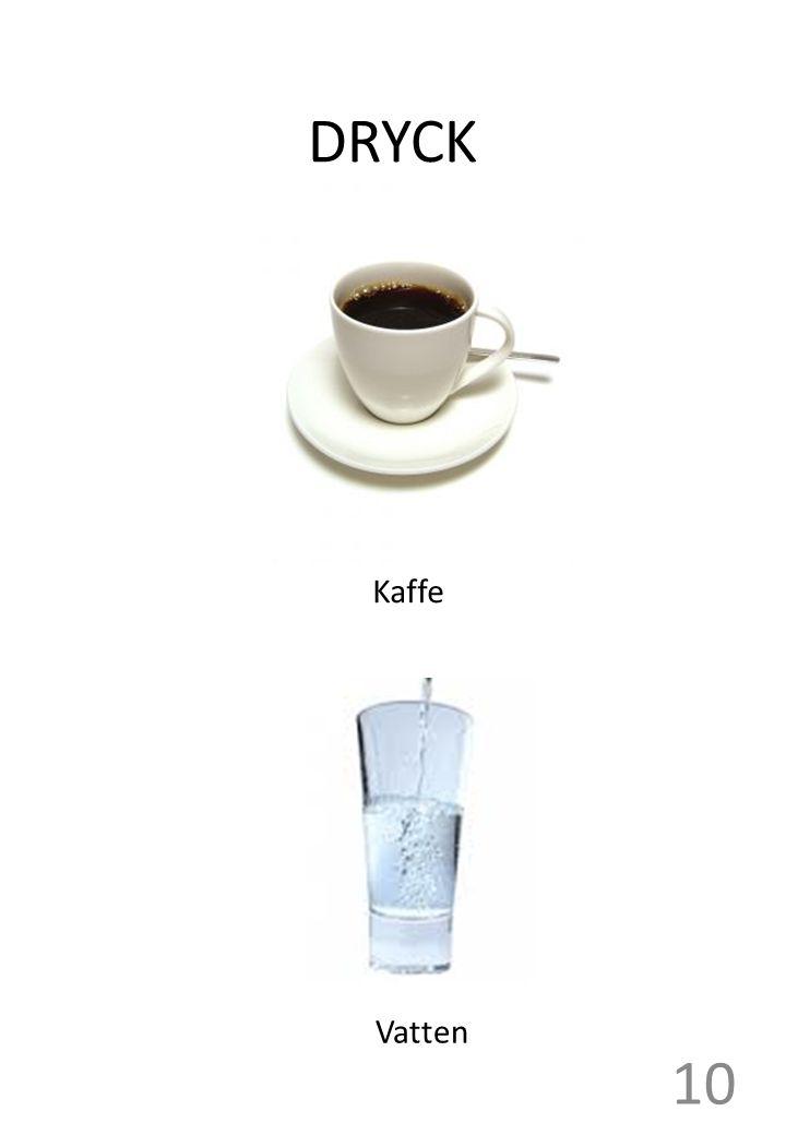 DRYCK Kaffe Vatten 10
