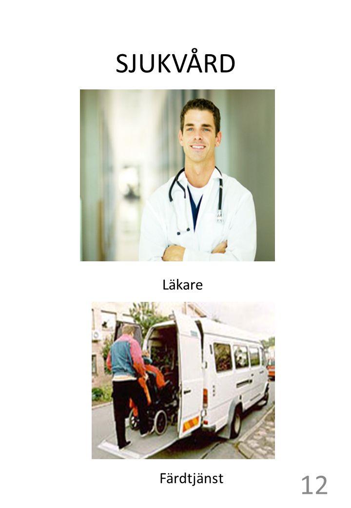 SJUKVÅRD Läkare Färdtjänst 12