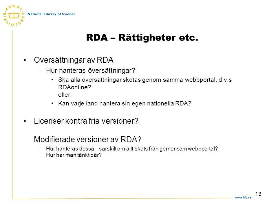 www.kb.se 13 RDA – Rättigheter etc. Översättningar av RDA –Hur hanteras översättningar.
