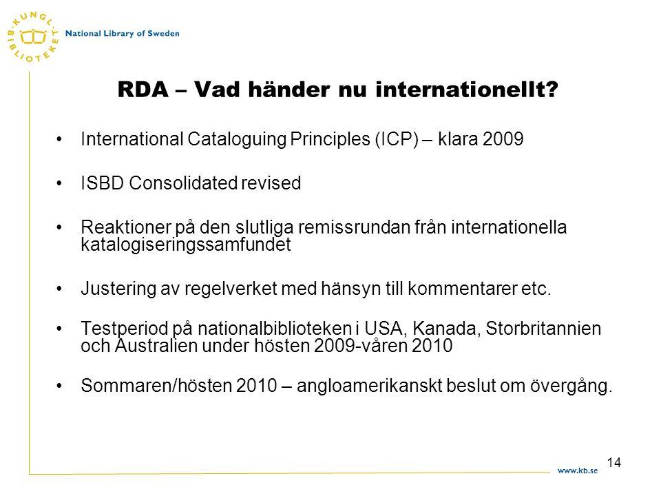 www.kb.se 14 RDA – Vad händer nu internationellt.