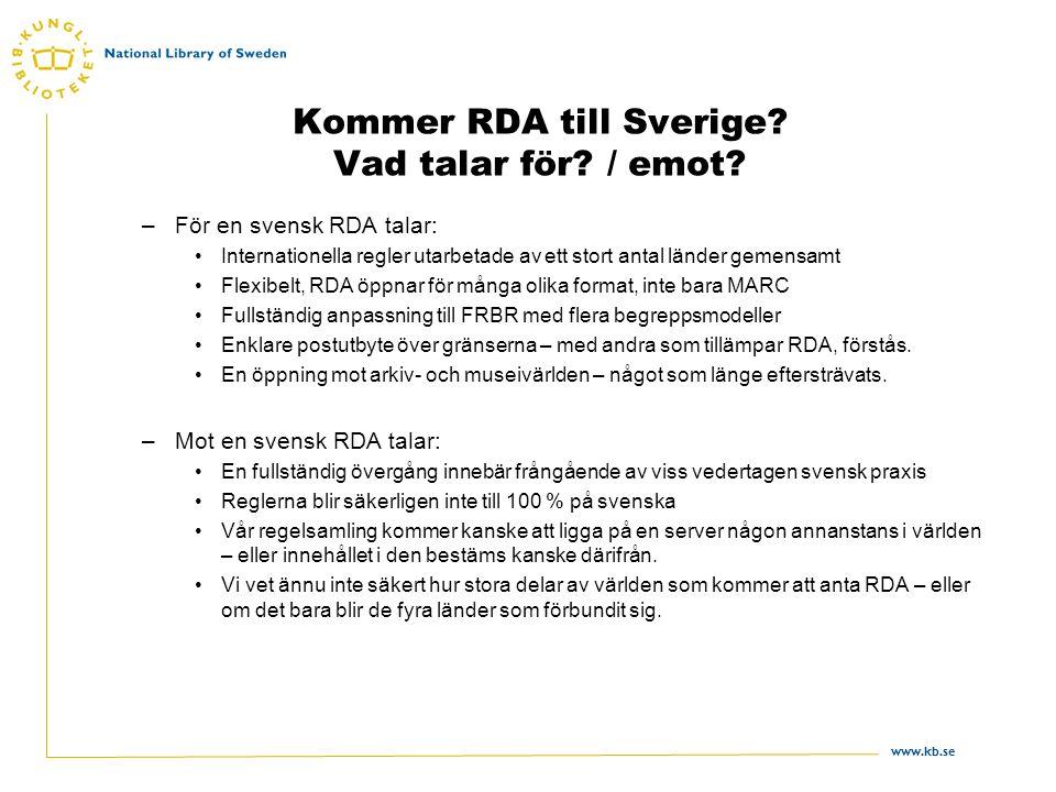 www.kb.se Kommer RDA till Sverige. Vad talar för.