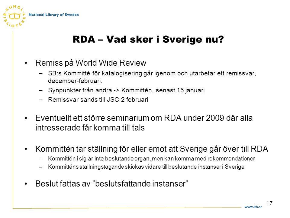 www.kb.se 17 RDA – Vad sker i Sverige nu.