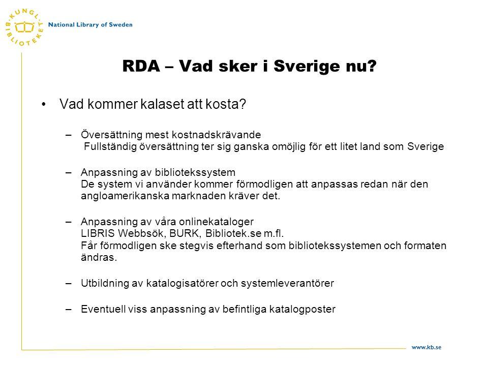 www.kb.se RDA – Vad sker i Sverige nu. Vad kommer kalaset att kosta.