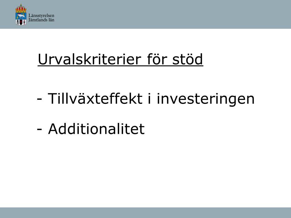 Urvalskriterier för stöd - Tillväxteffekt i investeringen - Additionalitet