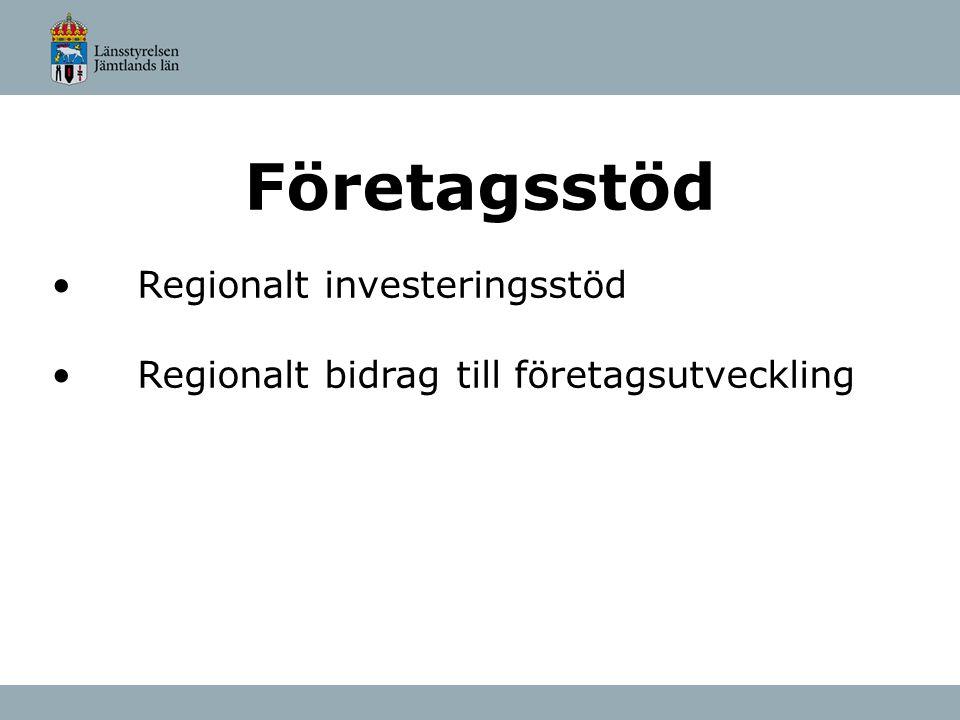 Företagsstöd Regionalt investeringsstöd Regionalt bidrag till företagsutveckling