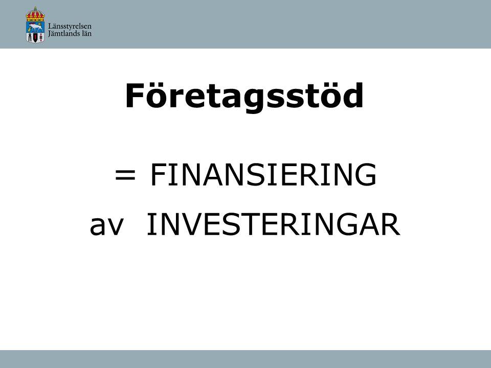 Företagsstöd = FINANSIERING av INVESTERINGAR