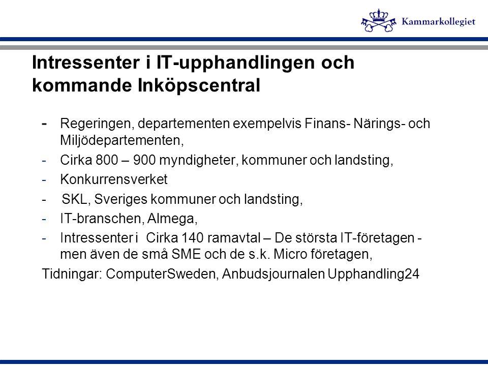 Intressenter i IT-upphandlingen och kommande Inköpscentral - Regeringen, departementen exempelvis Finans- Närings- och Miljödepartementen, -Cirka 800