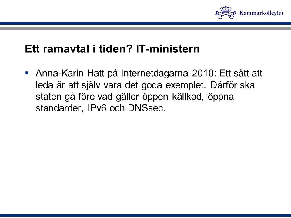 Ett ramavtal i tiden? IT-ministern  Anna-Karin Hatt på Internetdagarna 2010: Ett sätt att leda är att själv vara det goda exemplet. Därför ska staten