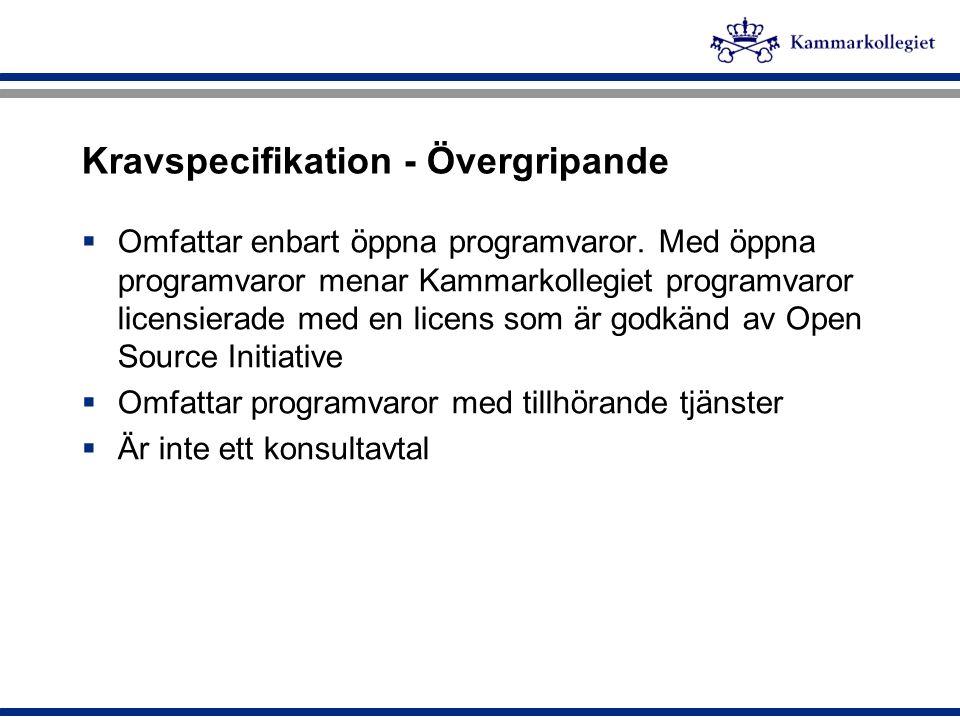 Kravspecifikation - Övergripande  Omfattar enbart öppna programvaror. Med öppna programvaror menar Kammarkollegiet programvaror licensierade med en l