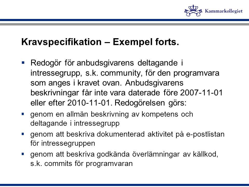 Kravspecifikation – Exempel forts.  Redogör för anbudsgivarens deltagande i intressegrupp, s.k. community, för den programvara som anges i kravet ova