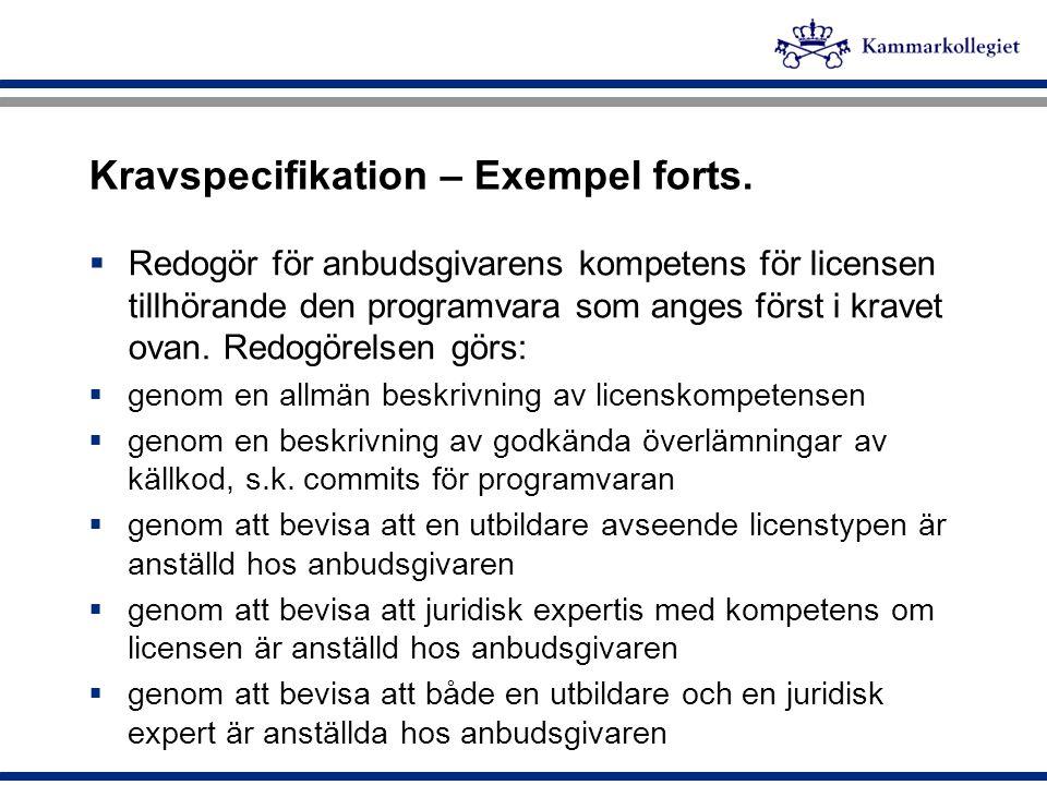Kravspecifikation – Exempel forts.  Redogör för anbudsgivarens kompetens för licensen tillhörande den programvara som anges först i kravet ovan. Redo
