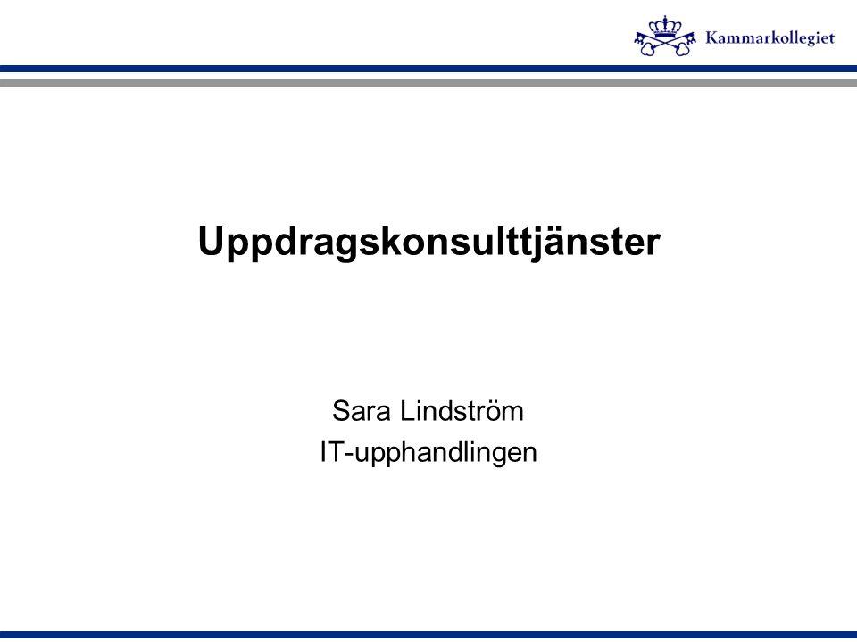 Uppdragskonsulttjänster Sara Lindström IT-upphandlingen