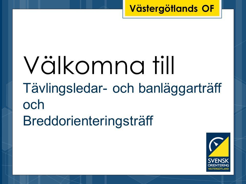 Västergötlands OF Välkomna till Tävlingsledar- och banläggarträff och Breddorienteringsträff