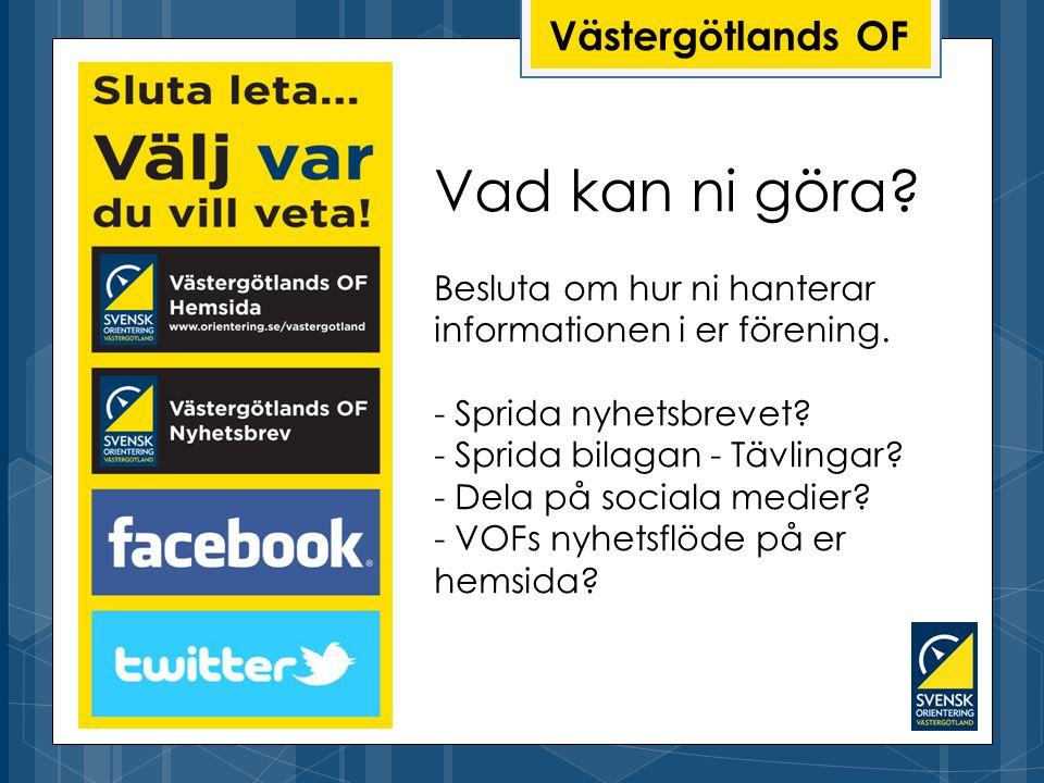 Västergötlands OF Vad kan ni göra. Besluta om hur ni hanterar informationen i er förening.