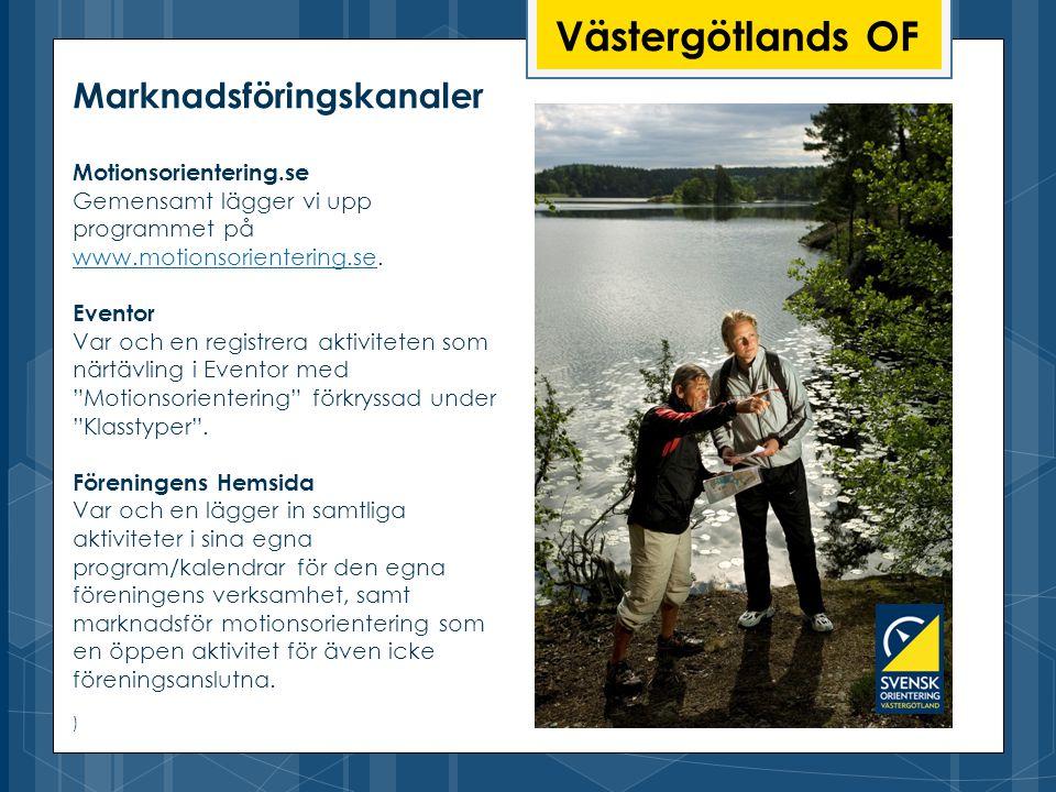 Västergötlands OF Marknadsföringskanaler Motionsorientering.se Gemensamt lägger vi upp programmet på www.motionsorientering.se.