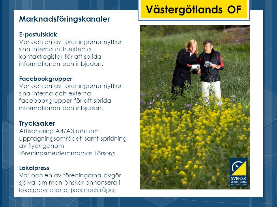 Västergötlands OF Marknadsföringskanaler E-postutskick Var och en av föreningarna nyttjar sina interna och externa kontaktregister för att sprida informationen och inbjudan.