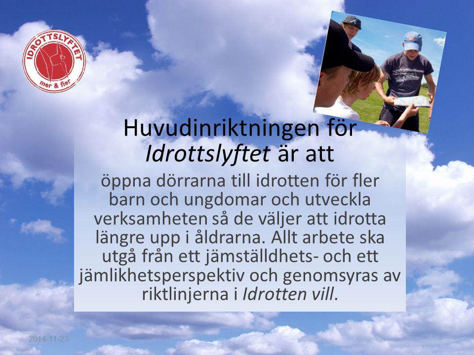 Huvudinriktningen för Idrottslyftet är att öppna dörrarna till idrotten för fler barn och ungdomar och utveckla verksamheten så de väljer att idrotta längre upp i åldrarna.