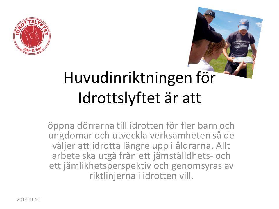 Huvudinriktningen för Idrottslyftet är att öppna dörrarna till idrotten för fler barn och ungdomar och utveckla verksamheten så de väljer att idrotta