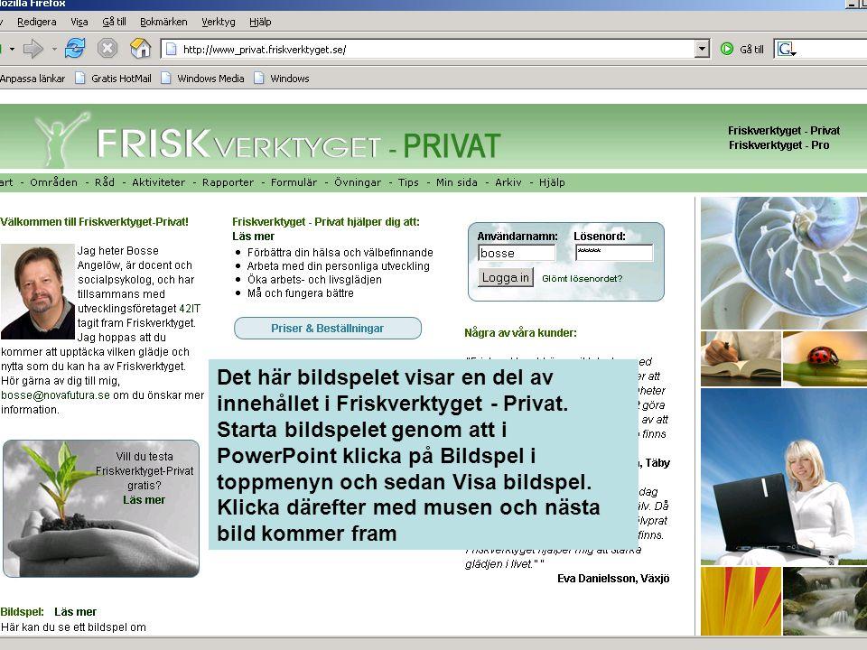 Det här bildspelet visar en del av innehållet i Friskverktyget - Privat.