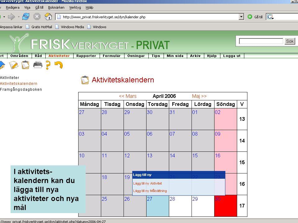 I aktivitets- kalendern kan du lägga till nya aktiviteter och nya mål