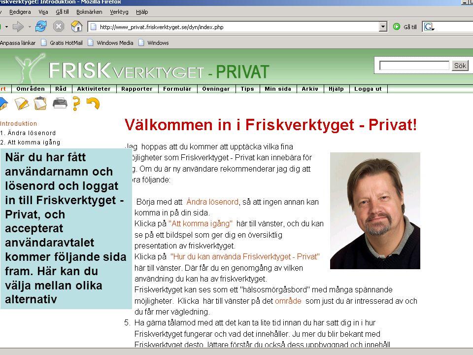 När du har fått användarnamn och lösenord och loggat in till Friskverktyget - Privat, och accepterat användaravtalet kommer följande sida fram.