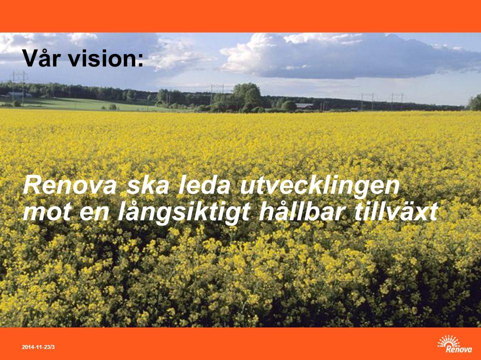 2014-11-23 / 3 Vår vision: Renova ska leda utvecklingen mot en långsiktigt hållbar tillväxt