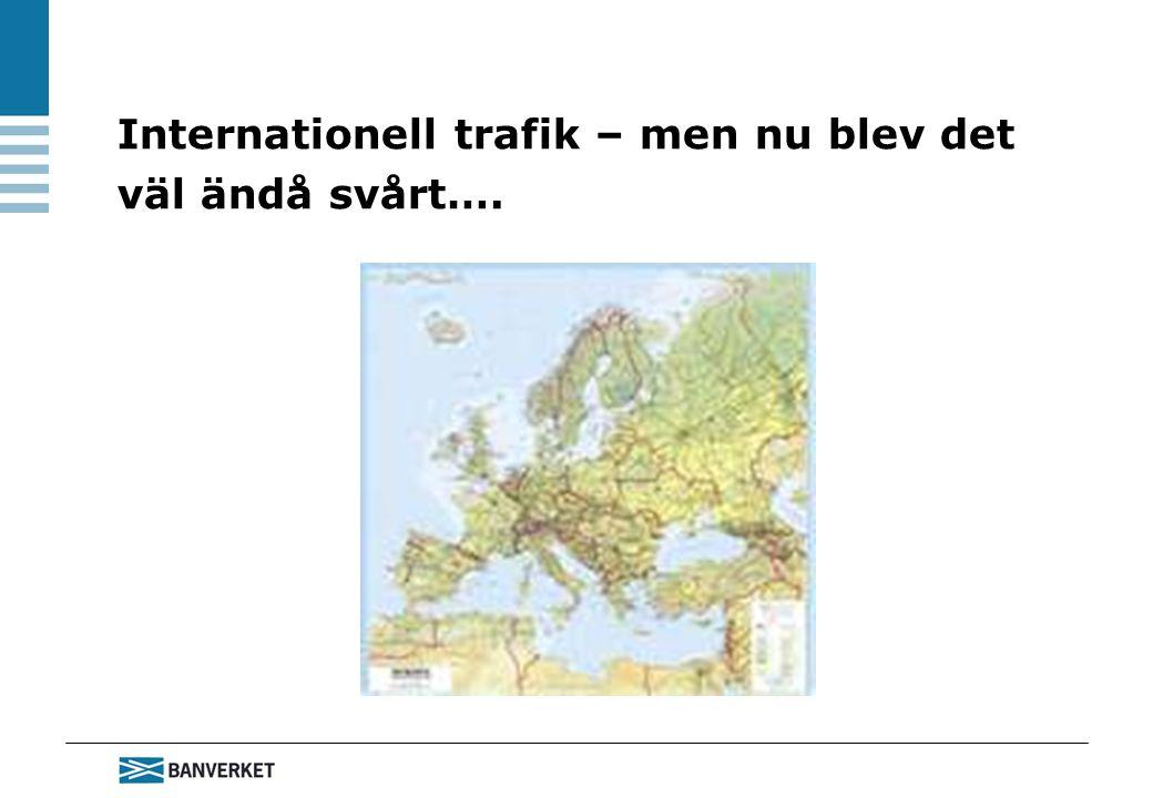 Internationell trafik – men nu blev det väl ändå svårt….
