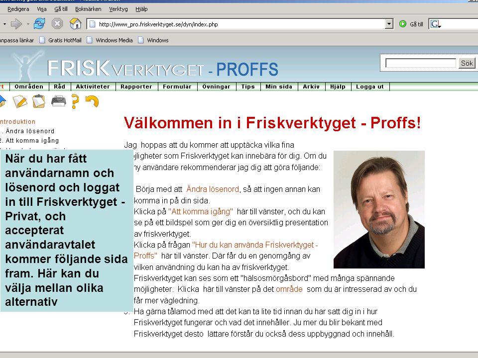 När du har fått användarnamn och lösenord och loggat in till Friskverktyget - Privat, och accepterat användaravtalet kommer följande sida fram. Här ka