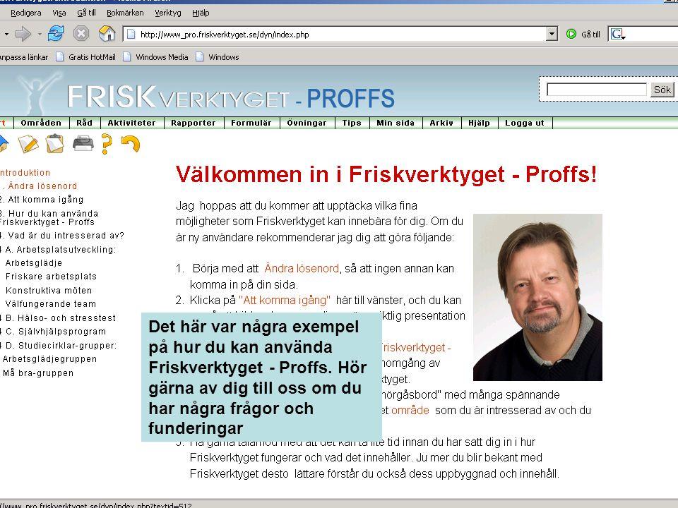 Det här var några exempel på hur du kan använda Friskverktyget - Proffs. Hör gärna av dig till oss om du har några frågor och funderingar