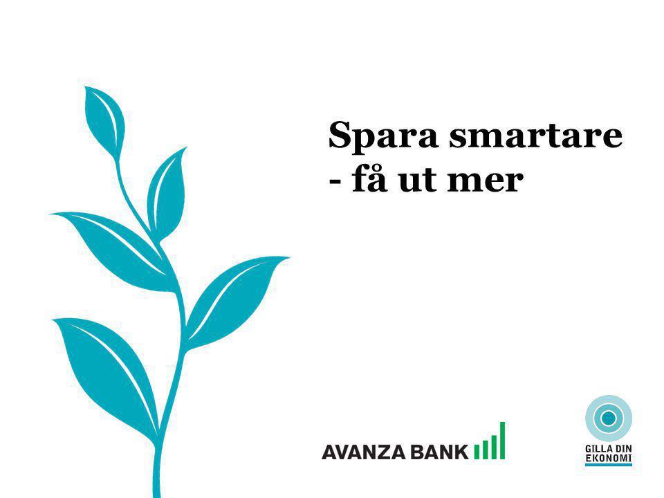 Spara smartare - få ut mer Omvärlden har förändrats 2012 2% 1% 1800