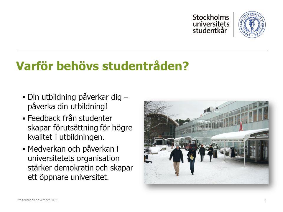 Varför behövs studentråden?  Din utbildning påverkar dig – påverka din utbildning!  Feedback från studenter skapar förutsättning för högre kvalitet