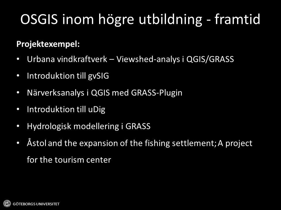 OSGIS inom högre utbildning - framtid GÖTEBORGS UNIVERSITET Projektexempel: Urbana vindkraftverk – Viewshed-analys i QGIS/GRASS Introduktion till gvSI