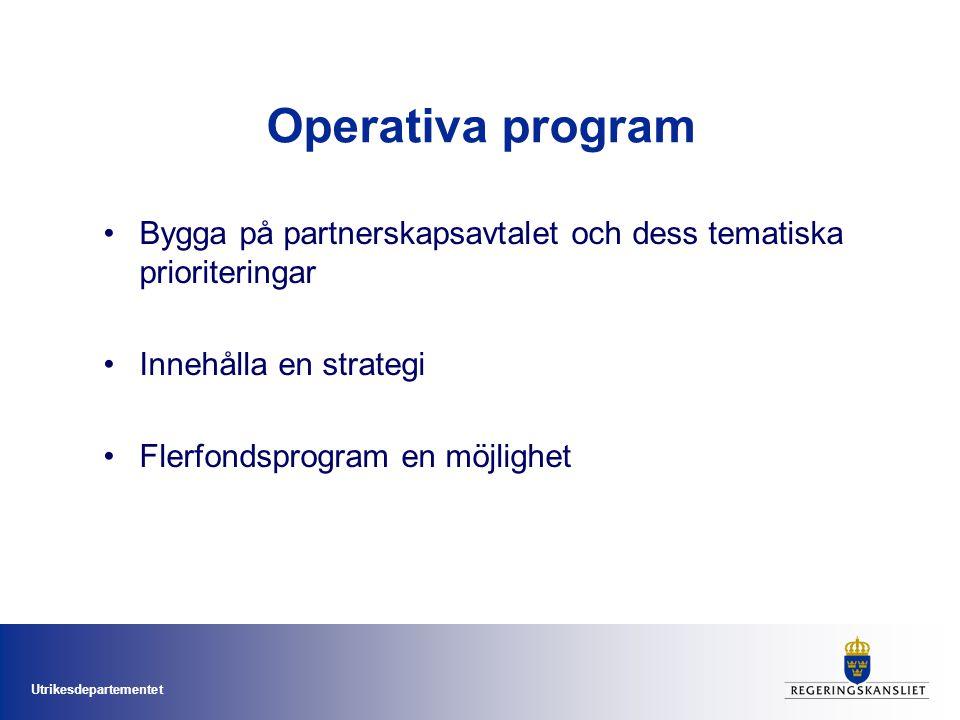 Utrikesdepartementet Operativa program Bygga på partnerskapsavtalet och dess tematiska prioriteringar Innehålla en strategi Flerfondsprogram en möjlig