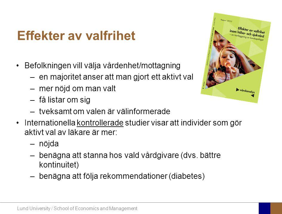 Lund University / School of Economics and Management Effekter av valfrihet Befolkningen vill välja vårdenhet/mottagning –en majoritet anser att man gj