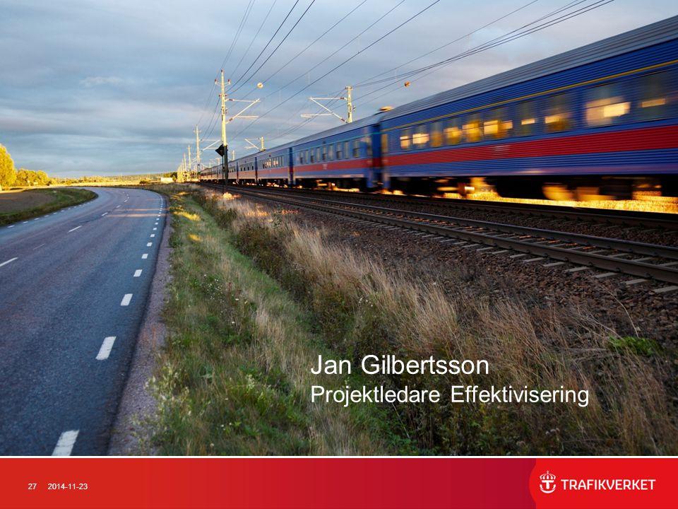 272014-11-23 Jan Gilbertsson Projektledare Effektivisering