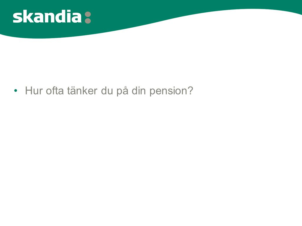 Hur ofta tänker du på din pension