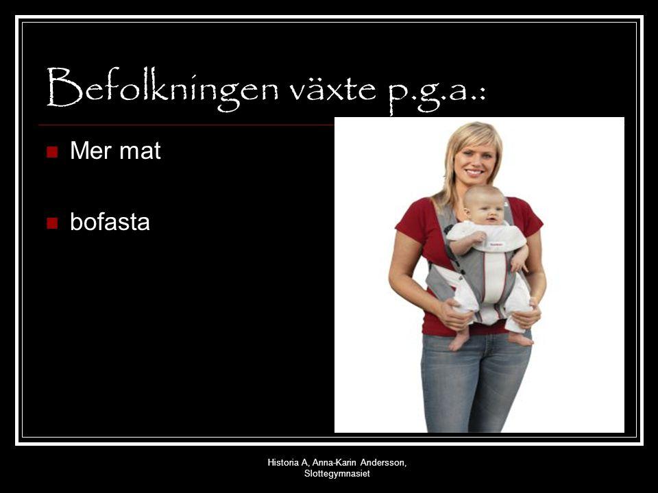 Historia A, Anna-Karin Andersson, Slottegymnasiet Befolkningen växte p.g.a.: Mer mat bofasta