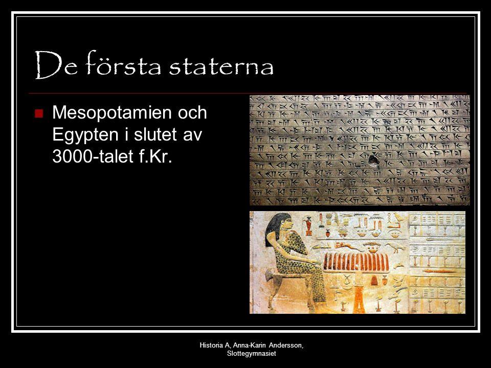 Historia A, Anna-Karin Andersson, Slottegymnasiet De första staterna Mesopotamien och Egypten i slutet av 3000-talet f.Kr.