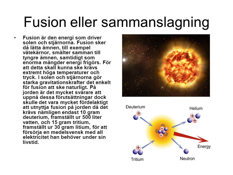 Fusion eller sammanslagning Fusion är den energi som driver solen och stjärnorna. Fusion sker då lätta ämnen, till exempel vätekärnor, smälter samman