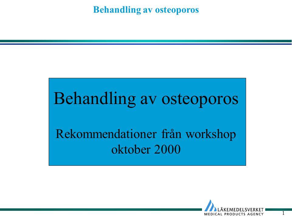 Behandling av osteoporos 1 Rekommendationer från workshop oktober 2000