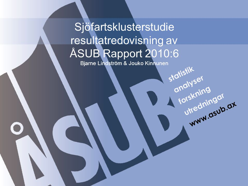 Sjöfartsklusterstudie resultatredovisning av ÅSUB Rapport 2010:6 Bjarne Lindström & Jouko Kinnunen