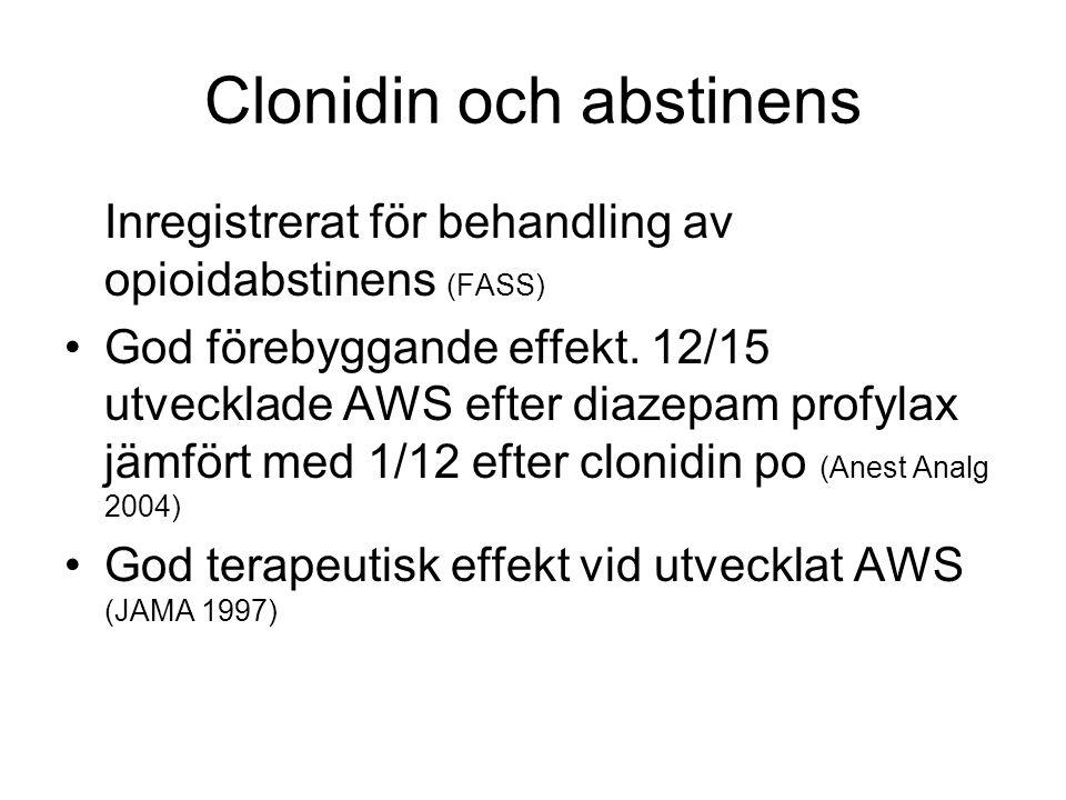 Clonidin och abstinens Inregistrerat för behandling av opioidabstinens (FASS) God förebyggande effekt. 12/15 utvecklade AWS efter diazepam profylax jä