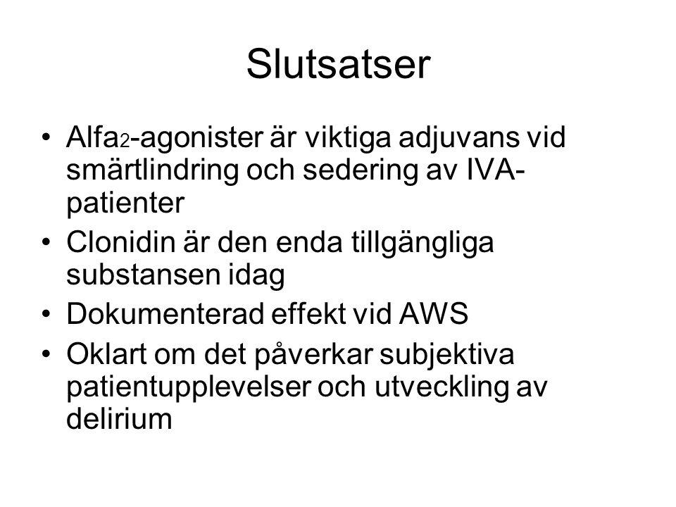 Slutsatser Alfa 2 -agonister är viktiga adjuvans vid smärtlindring och sedering av IVA- patienter Clonidin är den enda tillgängliga substansen idag Dokumenterad effekt vid AWS Oklart om det påverkar subjektiva patientupplevelser och utveckling av delirium