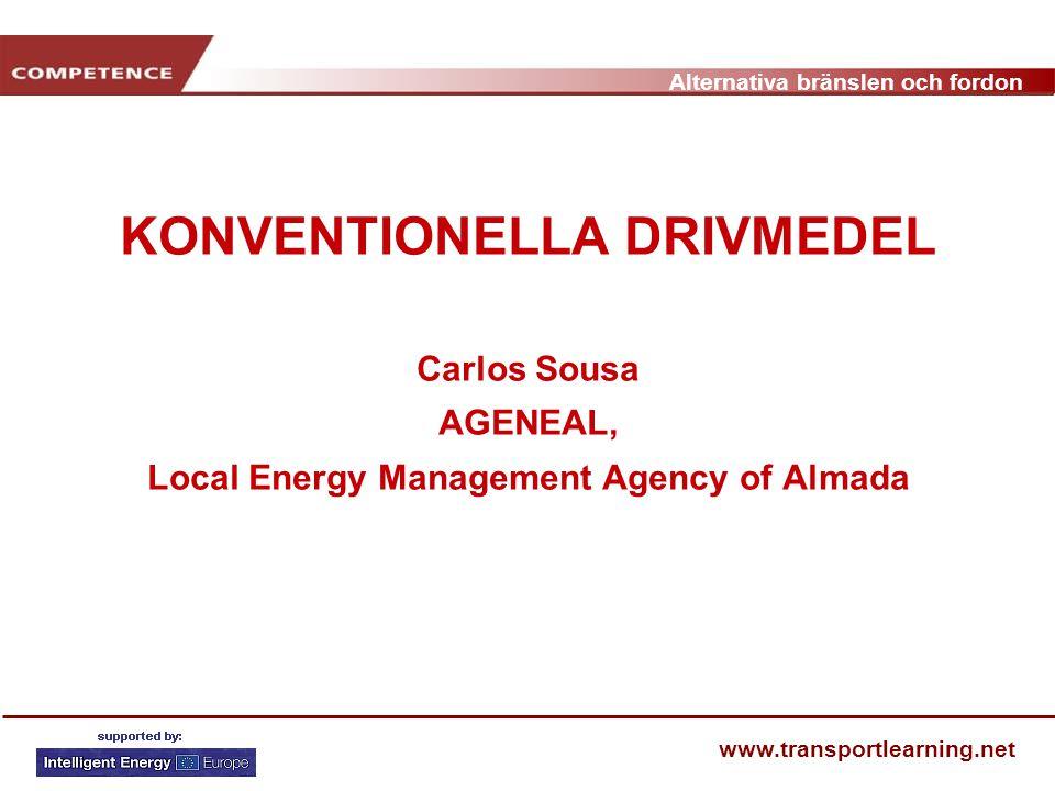 Alternativa bränslen och fordon www.transportlearning.net Pressão máx.