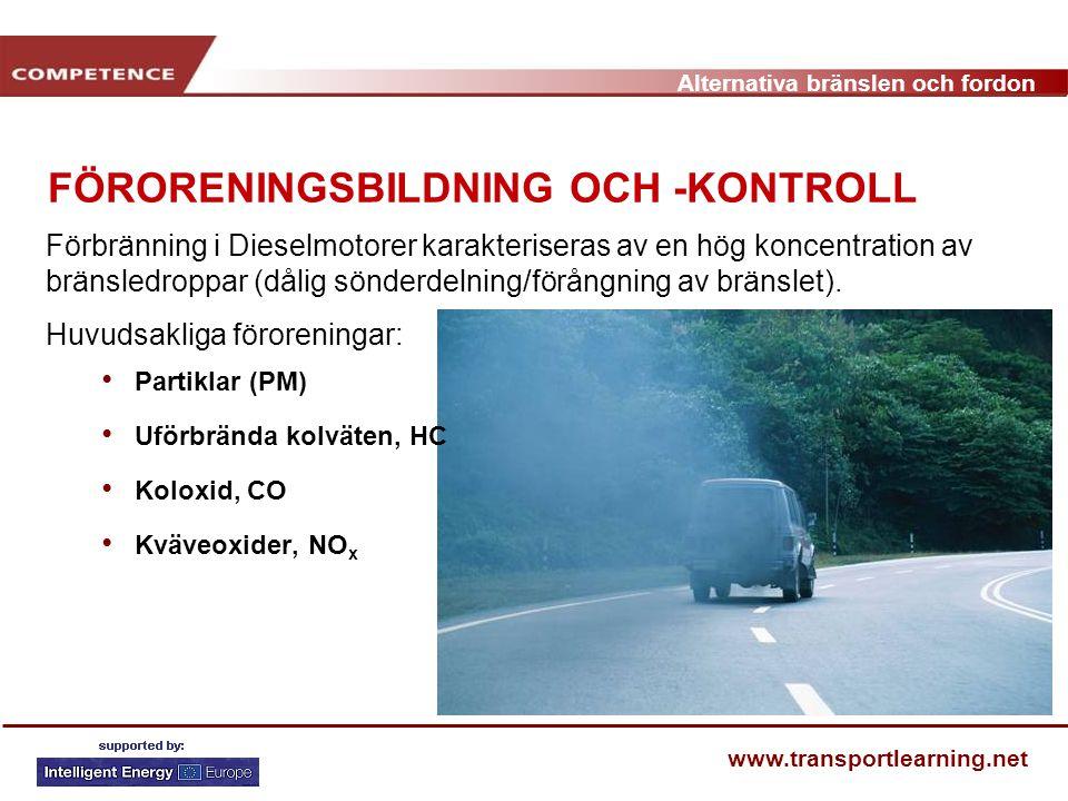 Alternativa bränslen och fordon www.transportlearning.net FÖRORENINGSBILDNING OCH -KONTROLL Förbränning i Dieselmotorer karakteriseras av en hög konce