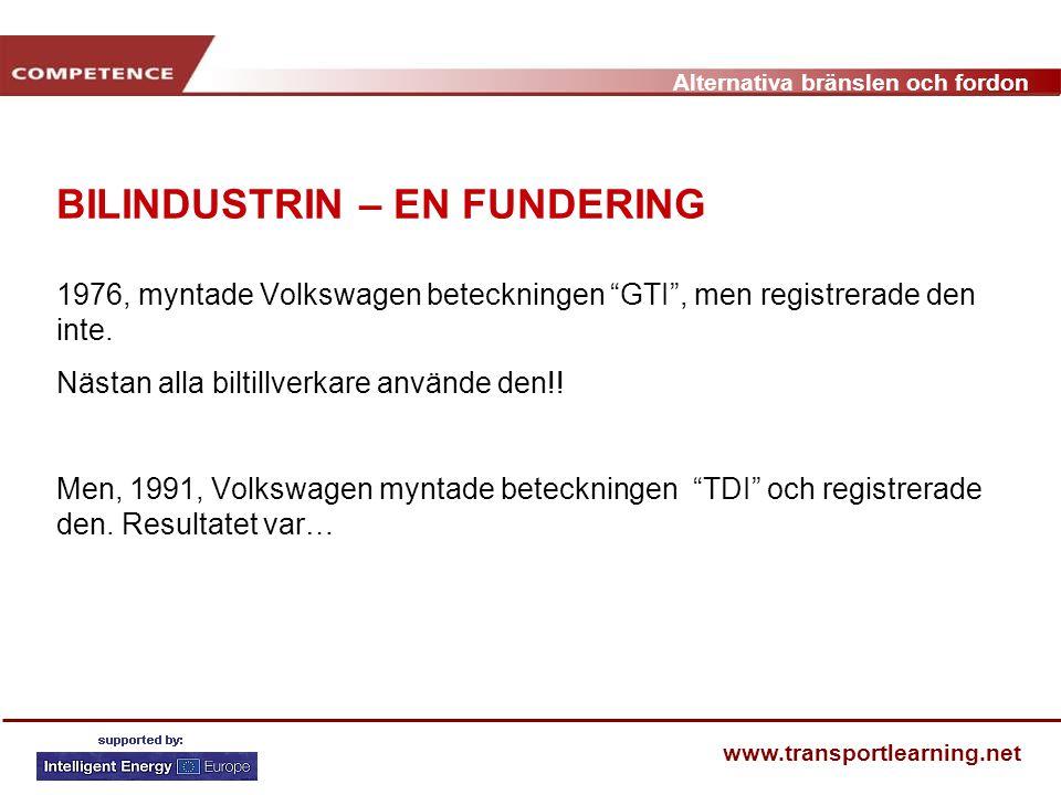 """Alternativa bränslen och fordon www.transportlearning.net BILINDUSTRIN – EN FUNDERING 1976, myntade Volkswagen beteckningen """"GTI"""", men registrerade de"""