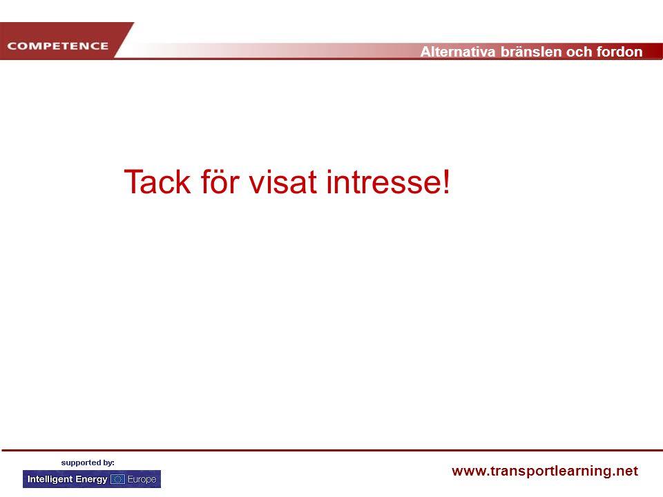 Alternativa bränslen och fordon www.transportlearning.net Tack för visat intresse!